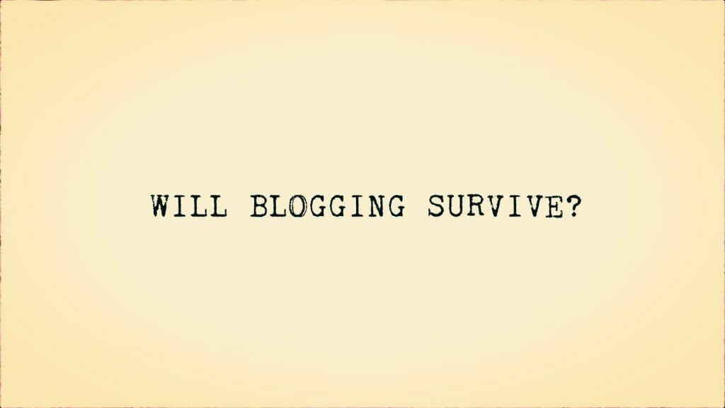 5 Things For Bloggers To Survive